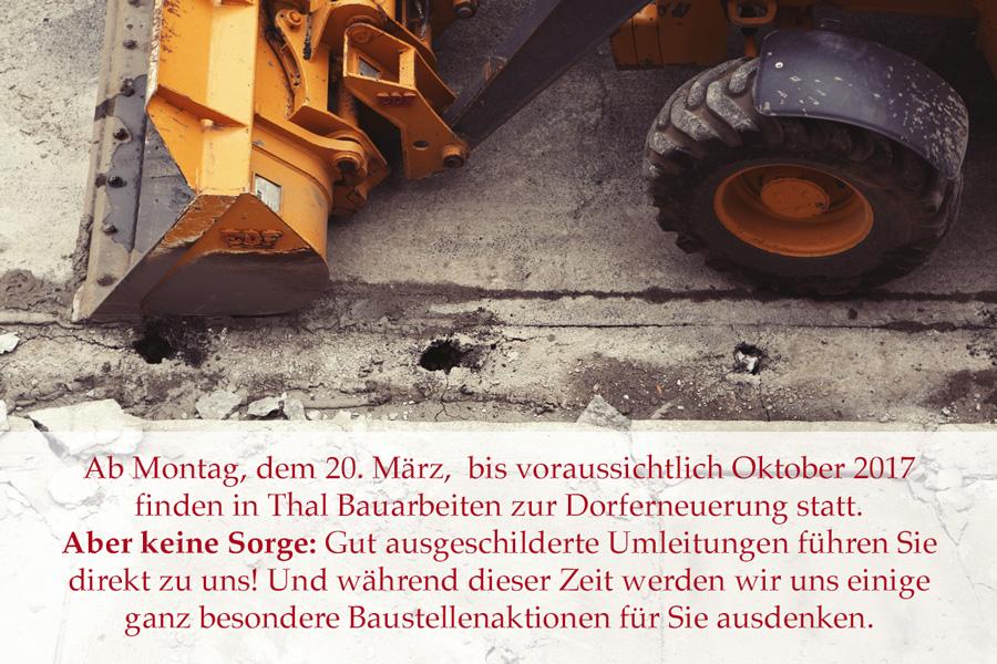 Ab 20. März und voraussichtlich bis Oktober 2017 gibt es Bauarbeiten in Thal. Trotzdem findet man einfach zur Speisemeisterei Burgthalschenke.