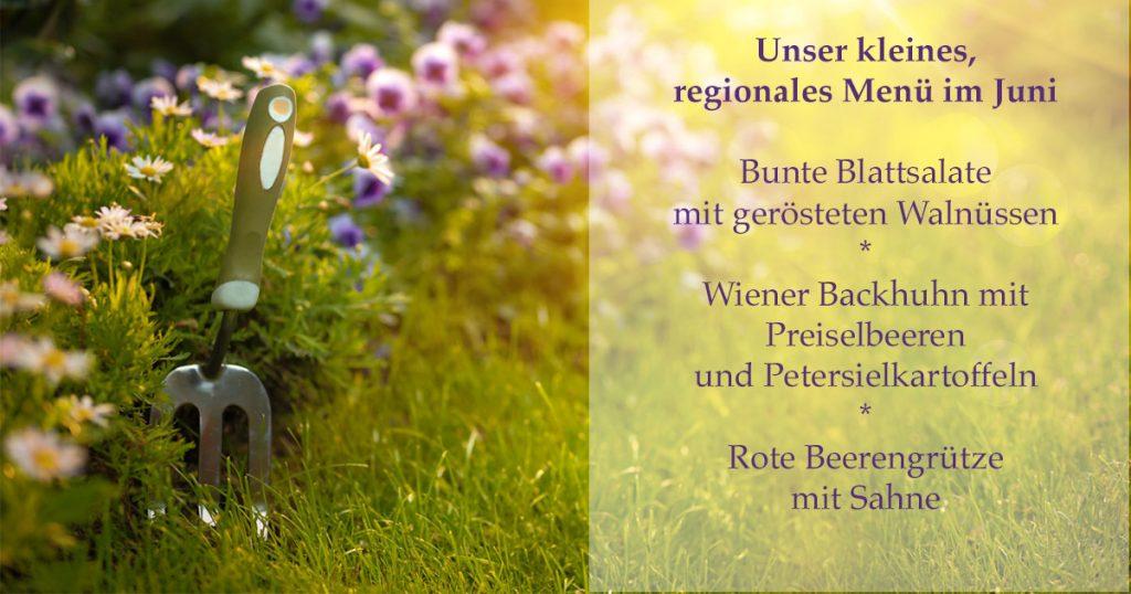 Das ist das regionale Menü im Juni 2017 der Speisemeisterei Burgthalschenke.