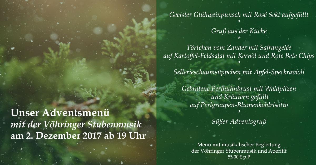 Unser Adventsmenü am 2. Dezember 2017 mit der Vöhringer Stubenmusik ab 19 Uhr.