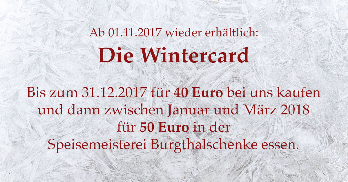 Die Wintercard 2017/18 ist in der Speisemeisterei Burgthalschenke erhältlich und ist das perfekte Weihnachtsgeschenk