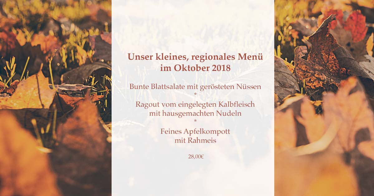 Bunte Blattsalate mit gerösteten Nüssen  * Ragout vom eingelegten Kalbfleisch  mit hausgemachten Nudeln  * Apfelkompott mit Rahmeis  Menü 28,00