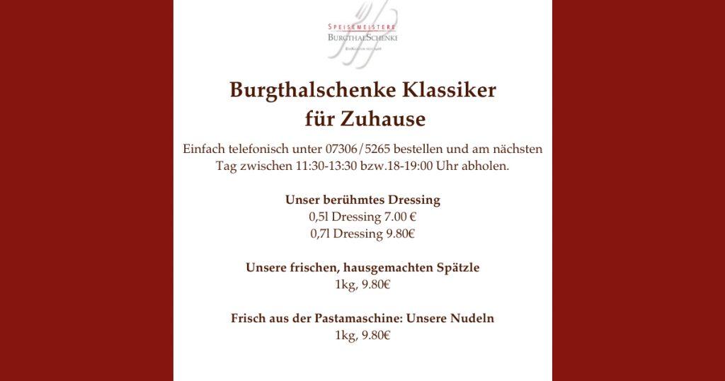 Unsere hausgemachten Spezialitäten     0,5l Dressing 7,00 €  0,7l Dressing 9.80     1 Kg Spätzle 9.80  1 kg Nudeln 9.80